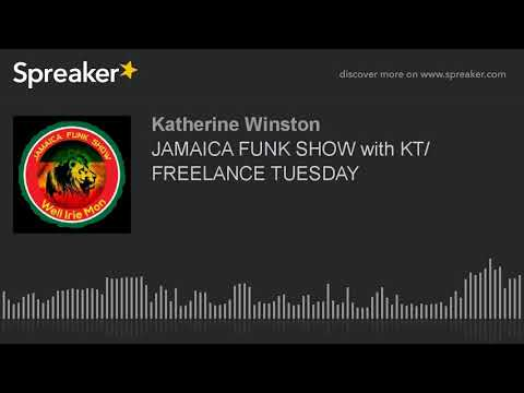 JAMAICA FUNK SHOW with KT/ FREELANCE TUESDAY