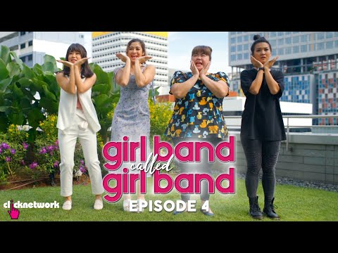 GIRL BAND CALLED GIRL BAND: Episode 4