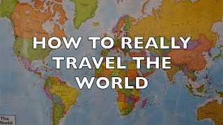 HOW TO TRAVEL THE WORLD REALISTICALLY // VLOG 13