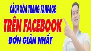 Cách Xóa Trang Fanpage Trên Facebook Bằng Điện Thoại - Đơn Giản, Dễ Hiểu