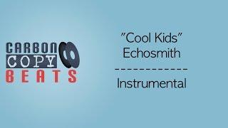 Cool Kids - Instrumental / Karaoke (In The Style Of Echosmith)
