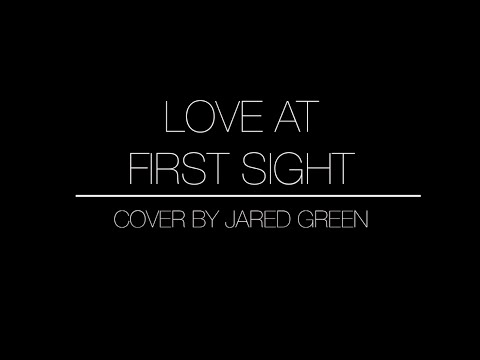 Love at First Sight - Cover | Jared Green Music