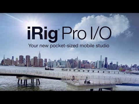 iRig Pro I/O - Your new pocket-sized mobile studio