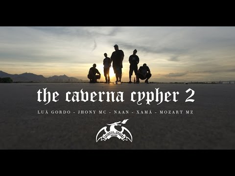 The Caverna Cypher 2 - Luã Gordo, Jhony Mc, NAAN, Mc Xamã e