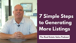 7 steps to geneŗating more real estate listings