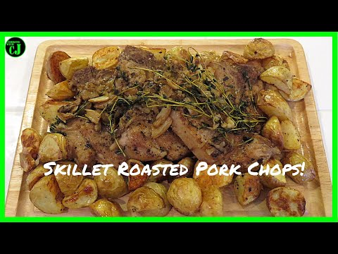 Cast Iron Skillet Roasted Pork Chops and Oven Roasted New Potatoes! (2018) Ep. 50