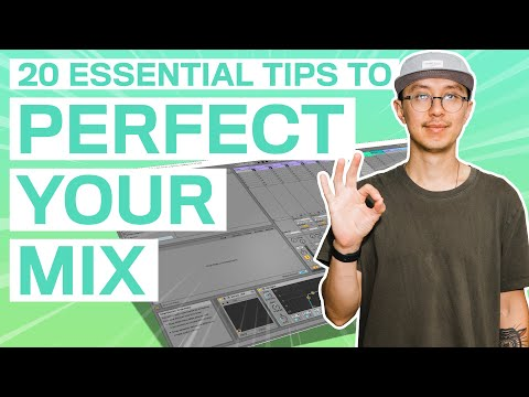 20 ESSENTIAL TIPS FOR PERFECT MIXES | Music Production Mixdown Tips, Ableton