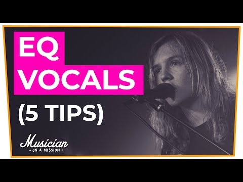 How to EQ Vocals Like a Pro (5 Fast & Easy Tricks) | musicianonamission.com - Mix School #2