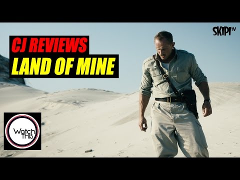 CJ Reviews 'Land Of Mine' - On WATCH THIS