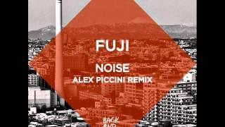 Fuji - Noise (Alex Piccini Remix)