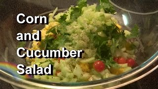 Corn And Cucumber Salad - Use Your Grilled & Smoky Rainbow Peppers Too!