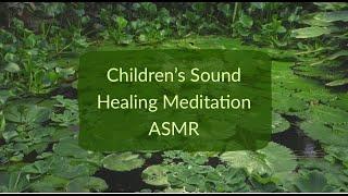 Inner Child Sound Healing Meditation - ASMR Style #soundhealing #asmr