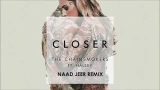 The Chainsmokers - Closer (ft. Halsey) [Naad Jeer Remix] FREE DOWNLOAD