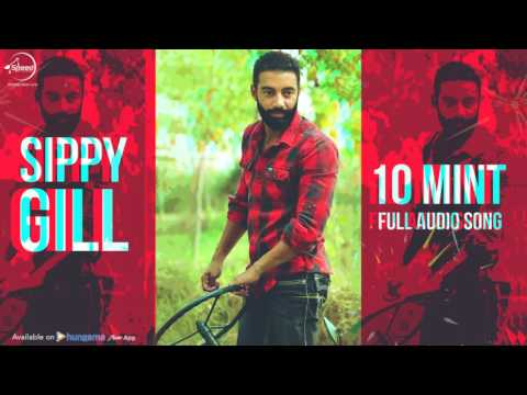 10 Mint (Full Audio Song) | Sippy Gill |...