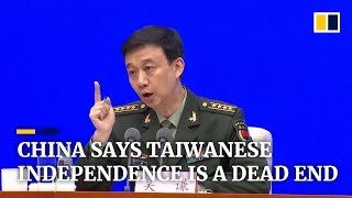 Any attempt to seek 'Taiwan independence' is a dead end, says China