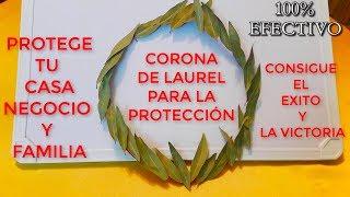 PROTEGE TU CASA Y NEGOCIO CON CORONA DE LAUREL | LAUREL PARA ATRAER DINERO