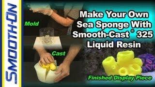 How To Make Mold and Resin Casting of a Sea Sponge with Aquarium-Safe Plastic