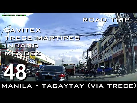 Road Trip #48 - Manila to Tagaytay via Cavitex and Trece Martires City