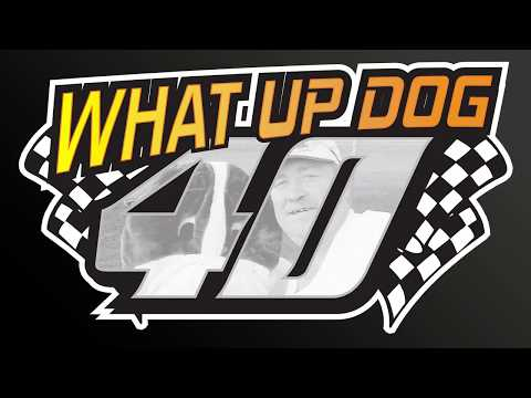 2017 What Up Dog 40 | Semi-Feature