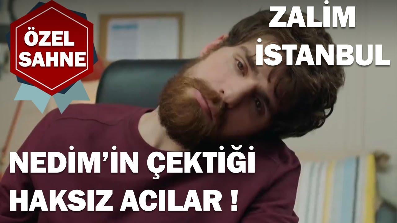 Nedim'in Çektiği Haksız Acılar! - Zalim İstanbul Özel Klip