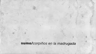 Sumo-Corpiños en la madrugada(1993)(Album Completo)
