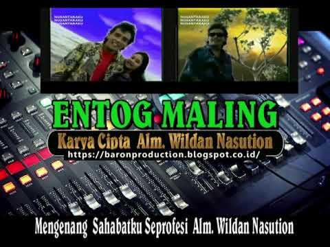 ENTOG MALING  - Wildan Nasution feat Kang Udung