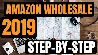 Amazon Wholesale In 2019 (STEP BY STEP)