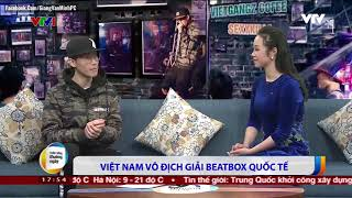 Trung Bao Beatbox - I got a Basscanon | Cuộc sống thường ngày - VTV1