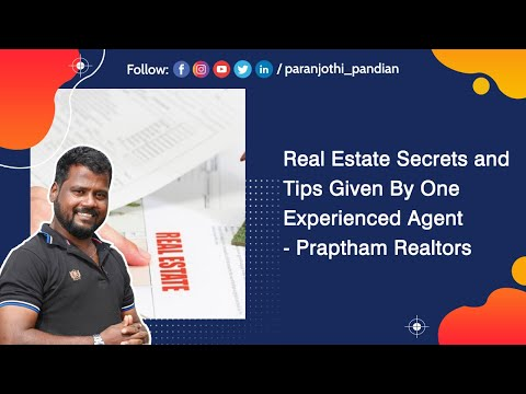 Real Estate Secrets and Tips Given By one experienced Agent-Praptham Realtors Pvt Ltd..,
