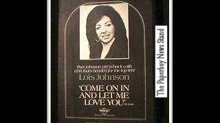 "Lois Johnson ""Come On In And Let Me Love You"""
