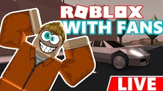ROBLOX JAILBREAK LIVE STREAM WITH FANS!! Jailbreak - Survivor - Murder Mystery - Assassin