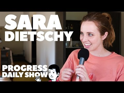 SARA DIETSCHY INTERVIEW | Progress Daily Show #2
