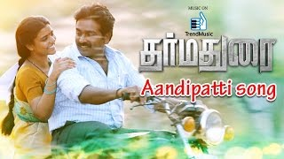 Dharmadurai - Aandipatti Song | Vijay Sethupathi, Tamannaah, Aiswarya Rajesh | Yuvan Shankar Raja