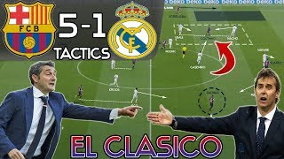 Barcelona 5-1 Real Madrid: Tactics - How Valverde's Masterclass Ended Lopetegui's Job - El Clasico