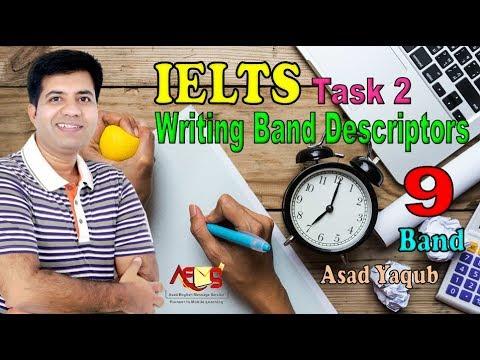 How to Get 9 Bands in IELTS Writing Task 2 Essay Writing -- Descriptors -- Asad Yaqub