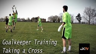 Goalkeeper Training - Taking a Cross