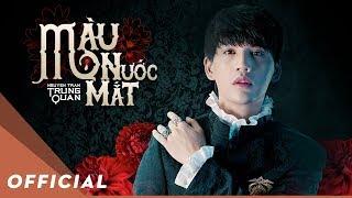Màu Nước Mắt - Nguyễn Trần Trung Quân | Official Music Video