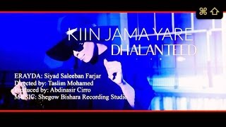 Kiin Jama Yare Dhalanteed 2016