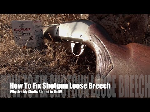 How to Fix Loose Breech in A Shotgun - Why Are My Hulls Torn in Half!?
