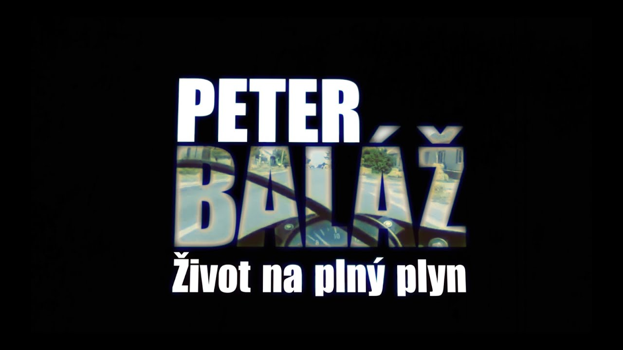 Peter Baláž - Život na plný plyn