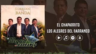 Los Alegres Del Barranco - El Chaparrito (Corridos con Banda)