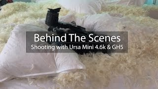 Behind The Scenes w/Ursa Mini 4.6k & GH5