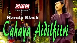 Handy Black - Cahaya Aidilfitri (Official Music Video - HD)