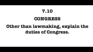 7.10 Other than lawmaking, explain the duties of Congress.