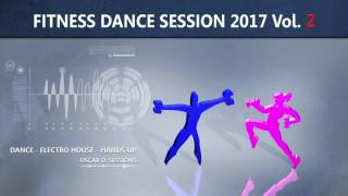 Fitness Dance 2017 vol. 2 (Dance - Electro House - Hands Up - Vocal Trance)