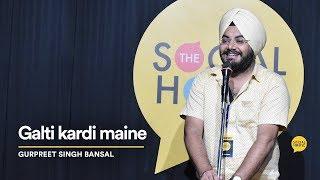 Galti Kardi Maine | Gurpreet Singh Bansal | The Social House Poetry | Whatashort