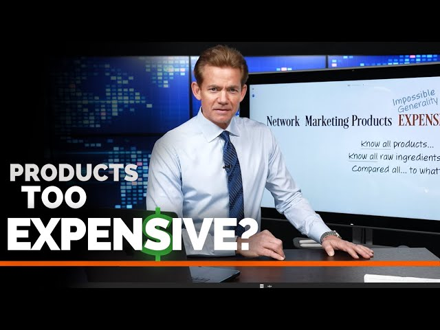 Are Network Marketing Products Too Expensive?