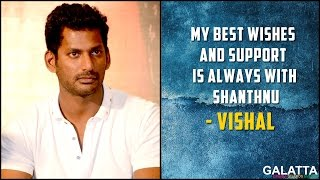 My best wishes and support is always with #Shanthnu  - #Vishal  | Must Watch