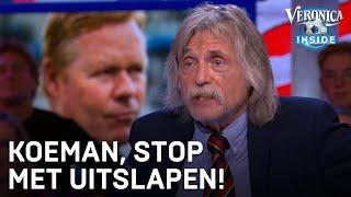 Johan Derksen tegen Ronald Koeman: 'Stop met uitslapen!'