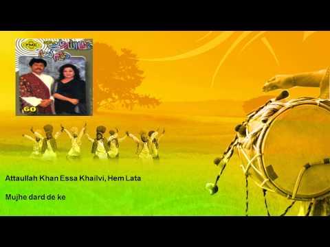 Attaullah Khan Essa Khailvi, Hem Lata - Mujhe dard de ke | Evergreen Hits